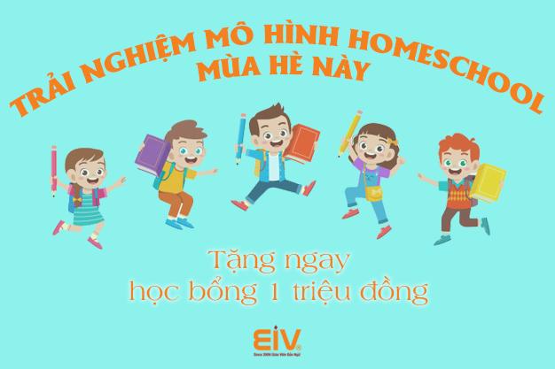 Giáo dục con theo mô hình Homeschool - EIV tặng phụ huynh học bổng 1 triệu đồng!