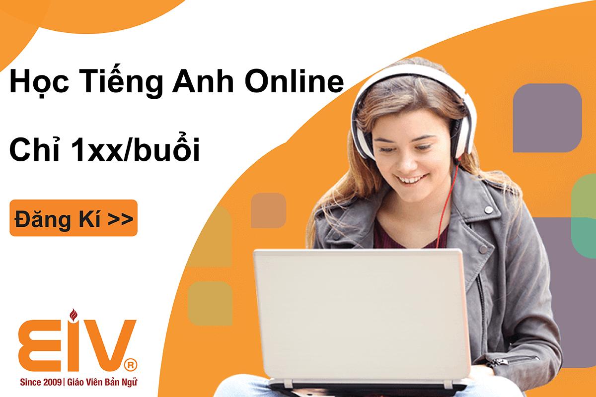 Học Tiếng Anh Online cùng Giáo viên bản ngữ, học phí chỉ 1xx/buổi học