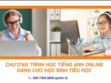 Chương trình học Tiếng Anh Online dành cho học sinh Tiểu học