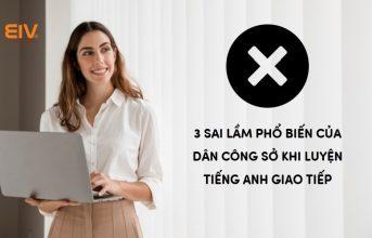 (Tiếng Việt) Những sai lầm của dân công sở khi luyện tiếng Anh giao tiếp