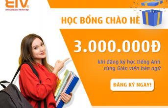 (Tiếng Việt) HỌC HÈ TIẾNG ANH – EIVTẶNG NGAY HỌC BỔNG 3 TRIỆU ĐỒNG