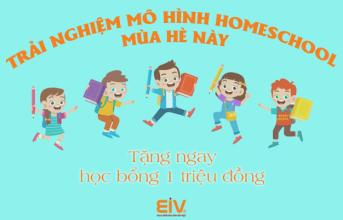 Giáo dục con theo mô hình Homeschool – EIV tặng phụ huynh học bổng 1 triệu đồng!